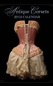 The cover of the 2012 Antique Corsets Calendar from Lace Embrace Atelier.